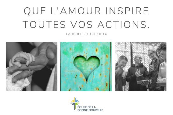 Que l'amour inspire toutes vos actions
